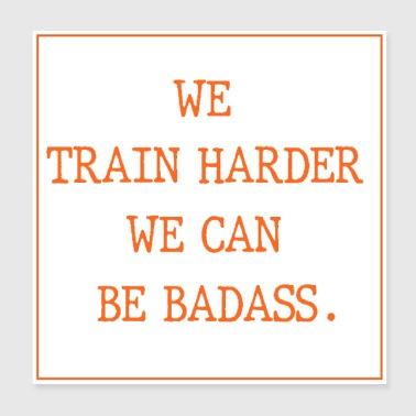 We train harder we can be - Poster 8x8