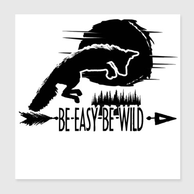 Be Easy Be Wild - Poster 8x8