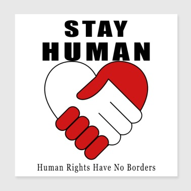 Stay Human - Peace and Brotherhood - Poster 8x8