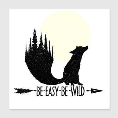 Be Wild Be Fox - Poster 8x8