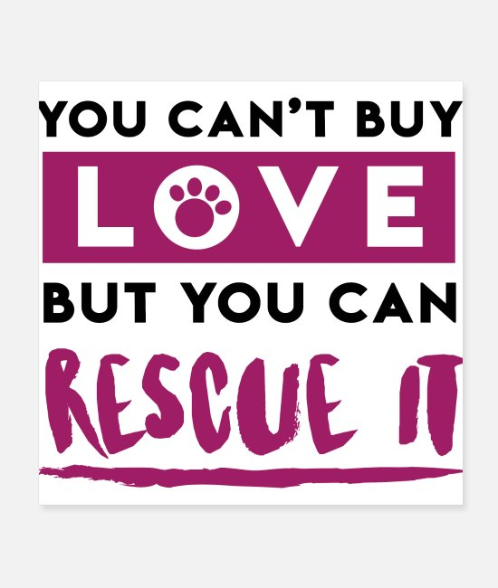 Rights Posters - You can't buy love but you can rescue it gift idea - Posters white