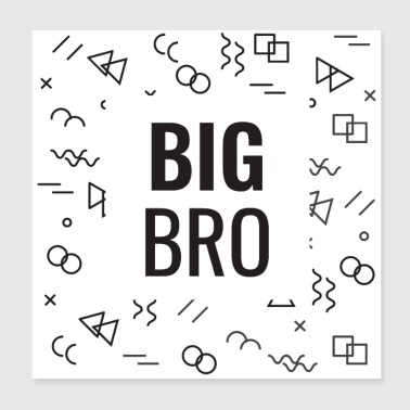 Big Bro Big Brother Black - gift idea - Poster 8x8