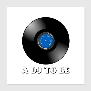 A DJ to be - Poster 8x8