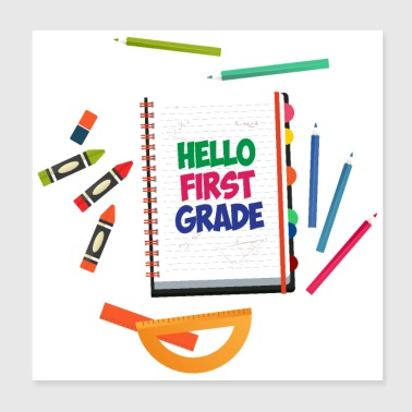 First day of school Hello First Grade pre school - Poster 8x8
