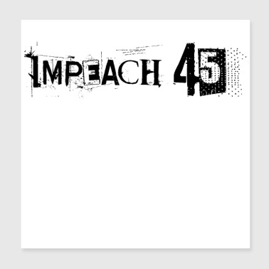 Anti Trump Impeach 45 8645 - Poster 8x8