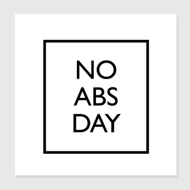 No abs day - Poster 8x8