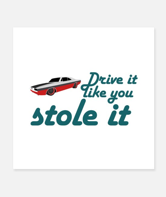 Wheel Posters - drive it like you stole it - Posters white