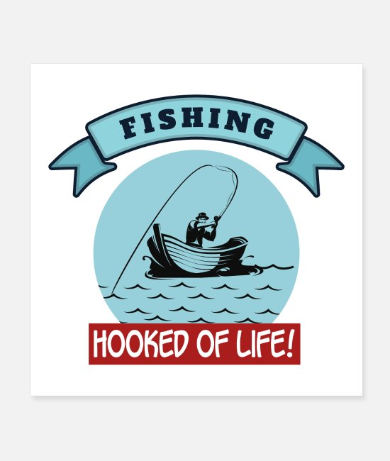 Backpacking Posters - Outdoor Fishing Hooked of Life! Sports - Posters white