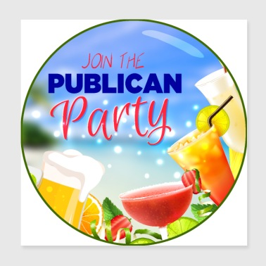 Join the Publican Party - Poster 8x8