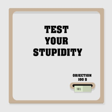 Test your stupidity machine - Poster 8x8