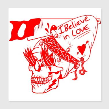 Skull I believe in love - Poster 8x8