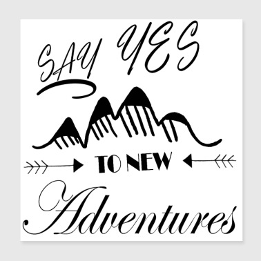 say yes to new adventures - Poster 8x8