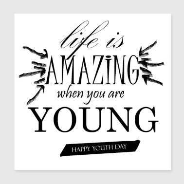 lIFE IS AMAZING WHEN YOU ARE yOUNG - Poster 8x8