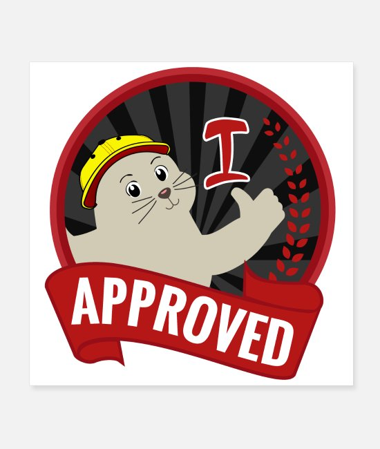 Superhero Posters - Seal of Approval Approved Cute Seal Cute Happy - Posters white