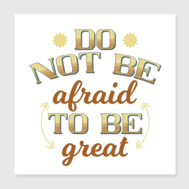 not be afraid - Poster 8x8
