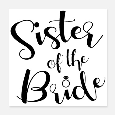 Bride Bachelorette party wedding sister of the bride - Poster