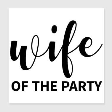 Bachelorette party wedding team wife of the party - Poster 8x8