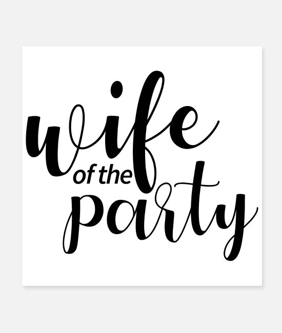 Bachelorette Party Posters - Bachelorette party wedding team wife of the party - Posters white