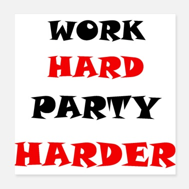 Motto Work Hard Party Harder - Poster