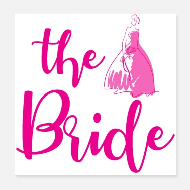 Bride And Groom Bachelorette party wedding team the bride gift - Poster
