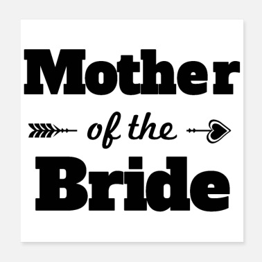 Bride Bachelorette party wedding mother of the bride - Poster