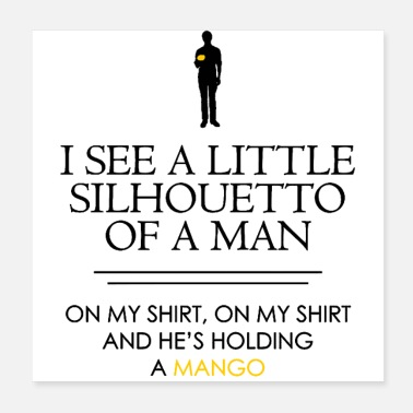 Mango I See a Little Silhouetto - Poster