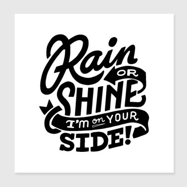 rain or shine im on your side 01 - Poster 8x8