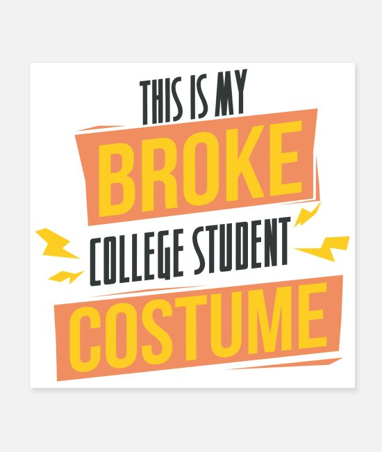 Studies Posters - Student This is my broke student costume fun life - Posters white