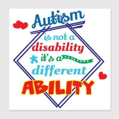 Autism is not a disability its a different ability - Poster 8x8