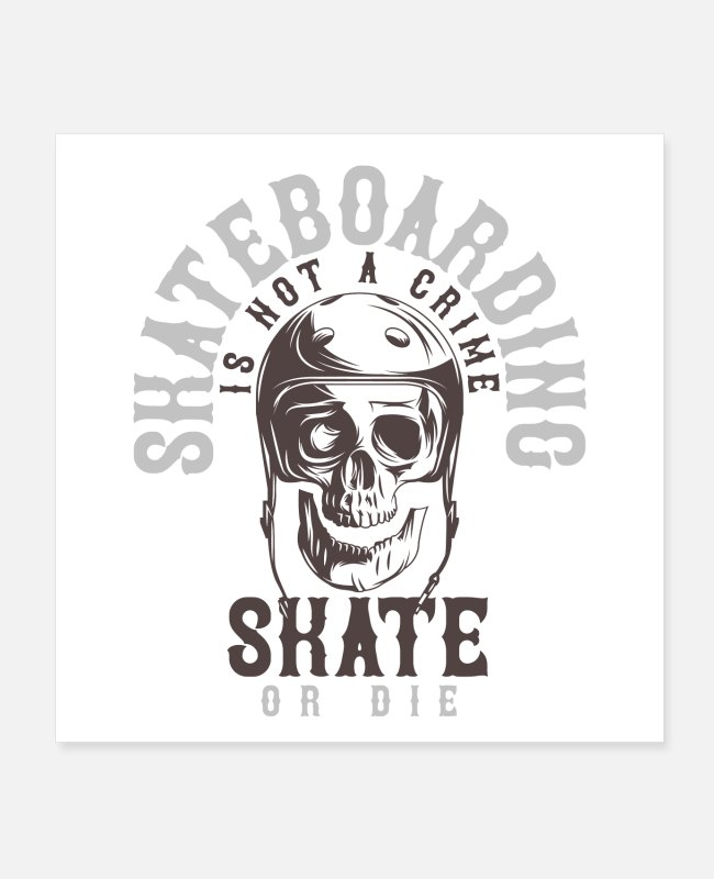 Die Posters - skateboarding is not a crime skate or die - Posters white