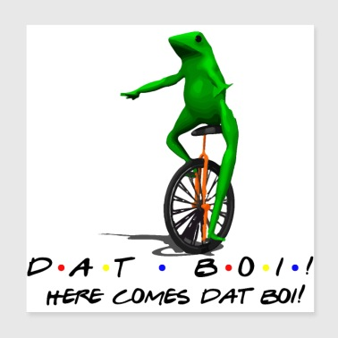 DAT BOI! (Friends Text) - Poster 8x8