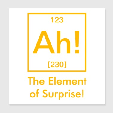 ah element of surprise - Poster 8x8