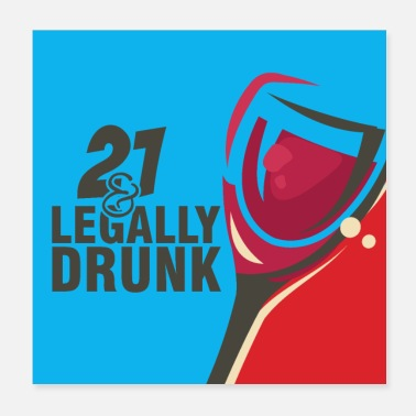 Birthday Legally Drunk Full Glass 21st Birthday - Poster 8x8