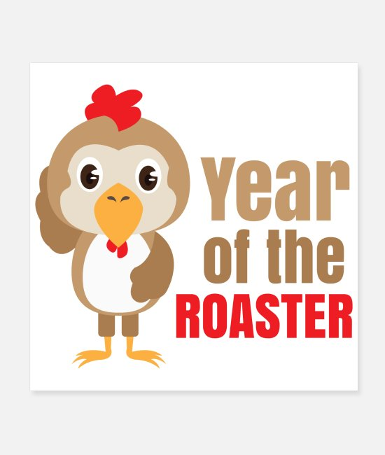 New Posters - Chinese Zodiacs Year of the Roaster - Gift Idea - Posters white