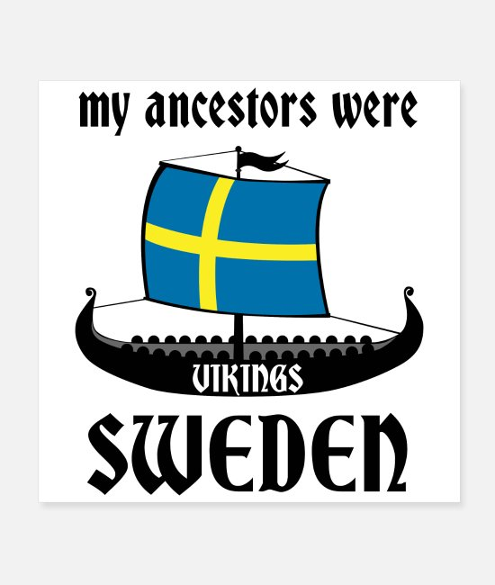 Viking Posters - My Ancestors Were Vikings Sweden Black - Gift Idea - Posters white