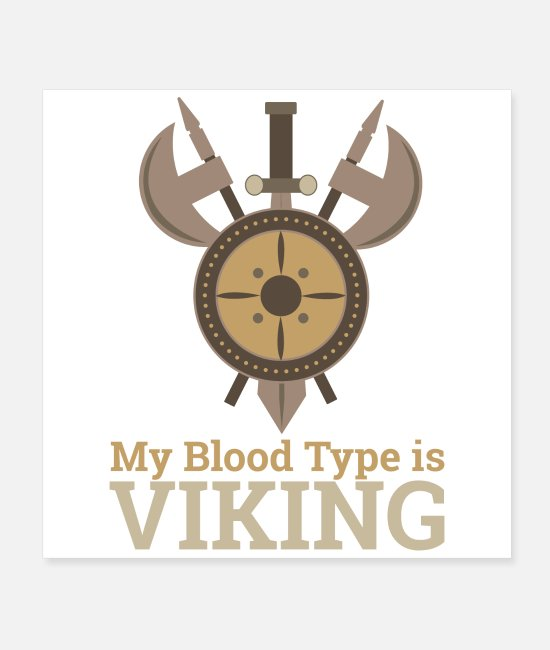 Viking Posters - My Blood Type is Viking with Shield Axes and Sword - Posters white