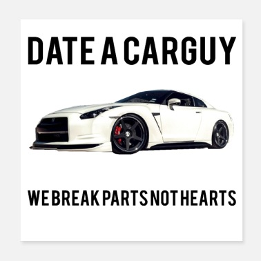 Guys DATE A CAR GUY, WE BREAK PARTS NOT HEARTS - Poster