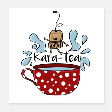 Taekwondo Karatea Karate Tea Bag present gift - Poster