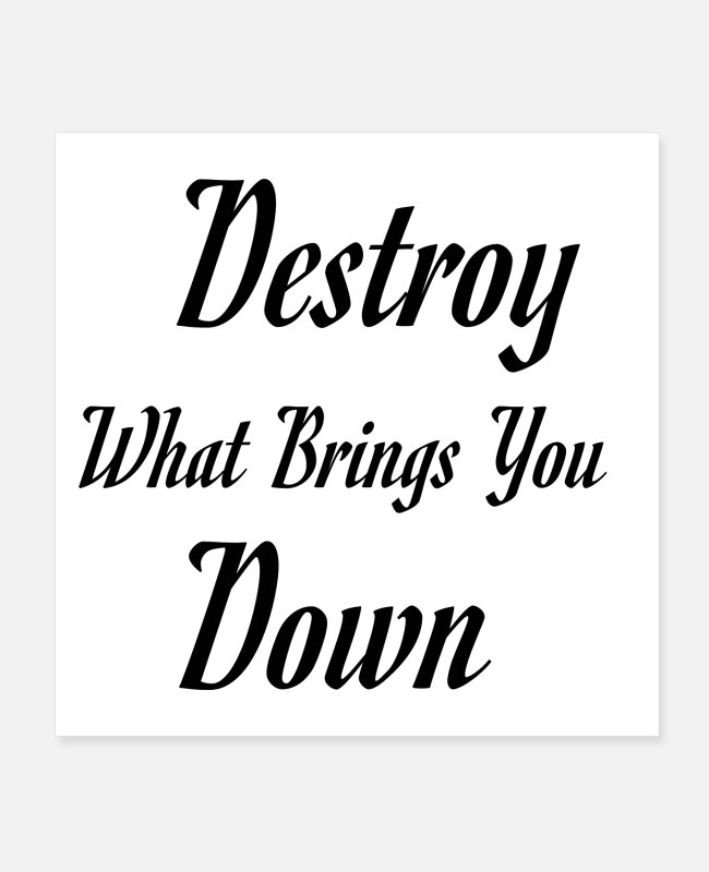 Enemies Posters - Destroy what brings you down - Posters white