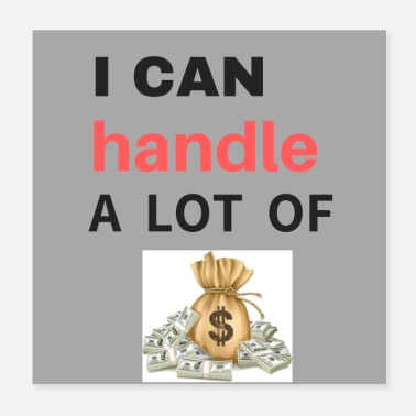 Wealthy I CAN HANDLE LOT OF MONEY - Poster