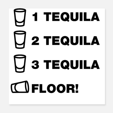 Tequila tequila funny sayings quotes slogans drink booze - Poster