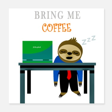 Lunch Break Bring me Coffee - Poster