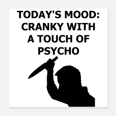 Not In The Mood Today's Mood: Cranky with a Touch of Psycho - Poster