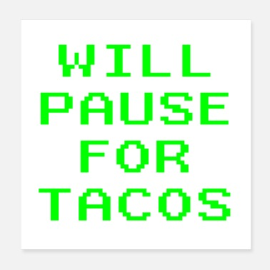 Hardcore Will Pause For Tacos Funny Video Game Gaming Gamer - Poster