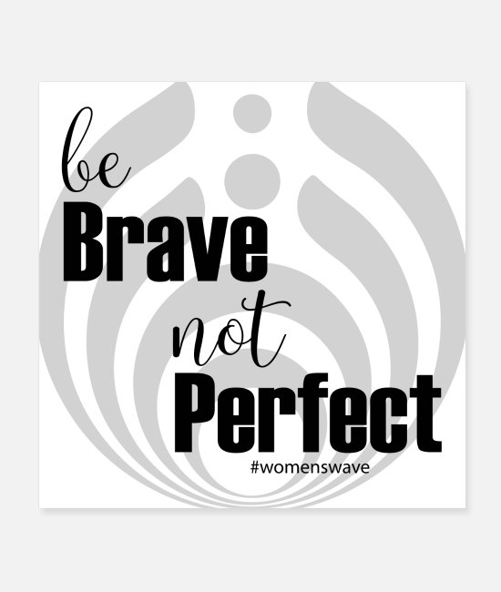 Government Posters - be brave not perfect - Posters white