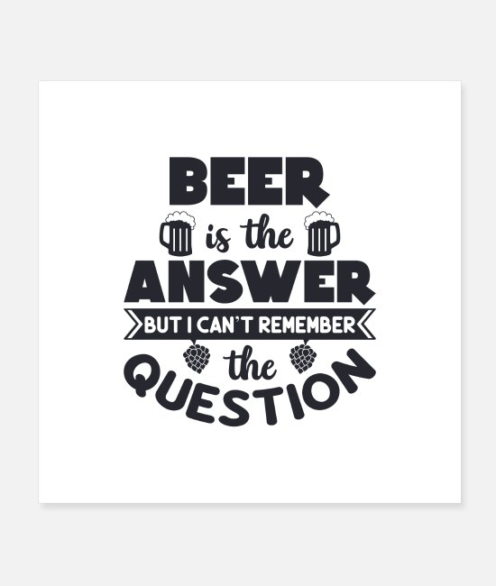 Father's Day Posters - Beer is the Answer, Mens Day, Fathers day, Beer - Posters white
