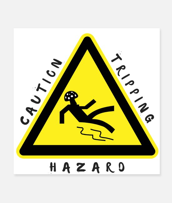 Dazed Posters - Caution Tripping Hazard - Posters white