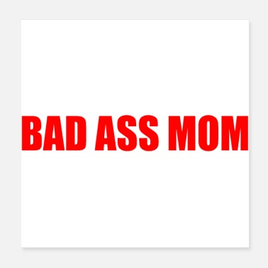 Badass This is What a Badass Mom Looks Like - Poster