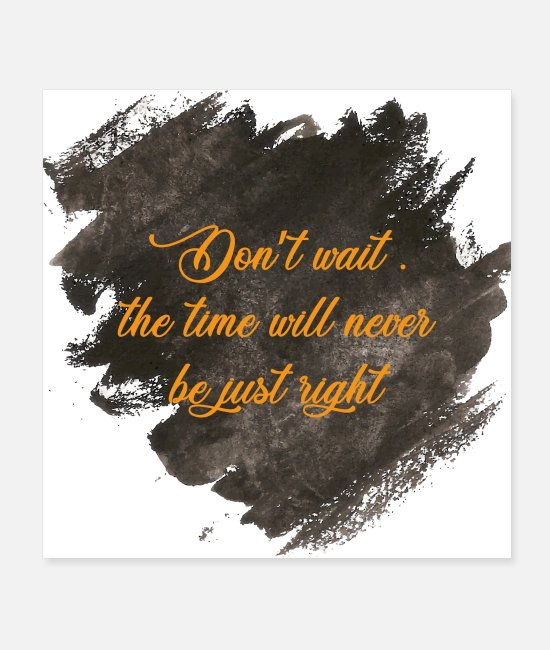 Quote Posters - Don't Wait - Posters white