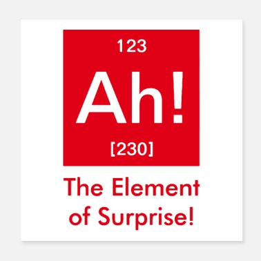 Surprise ah element of surprise - Poster